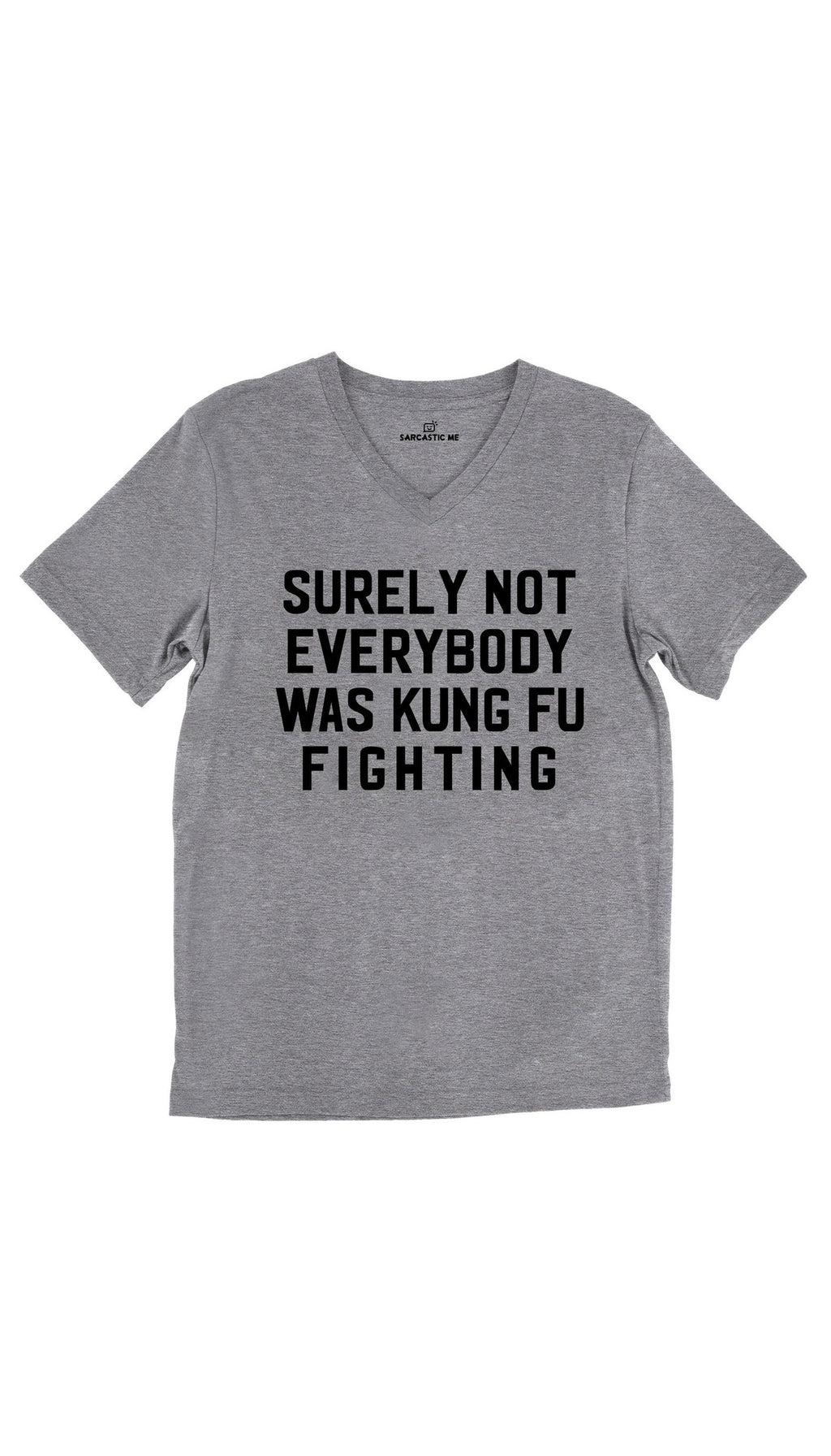 Surely Not Everybody Was Kung Fu Fighting Tri-Blend Gray Unisex V-Neck Tee | Sarcastic Me