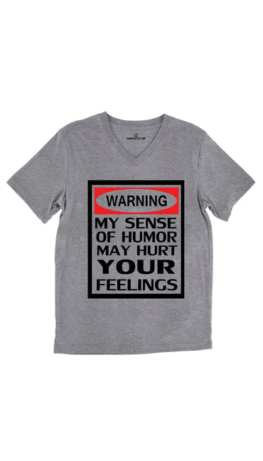Warning My Sense Of Humor May Hurt Your Feelings Tri-Blend Gray Unisex Tee | Sarcastic Me