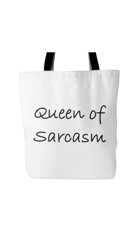 Queen Of Sarcasm White Tote Bag | Sarcastic Me