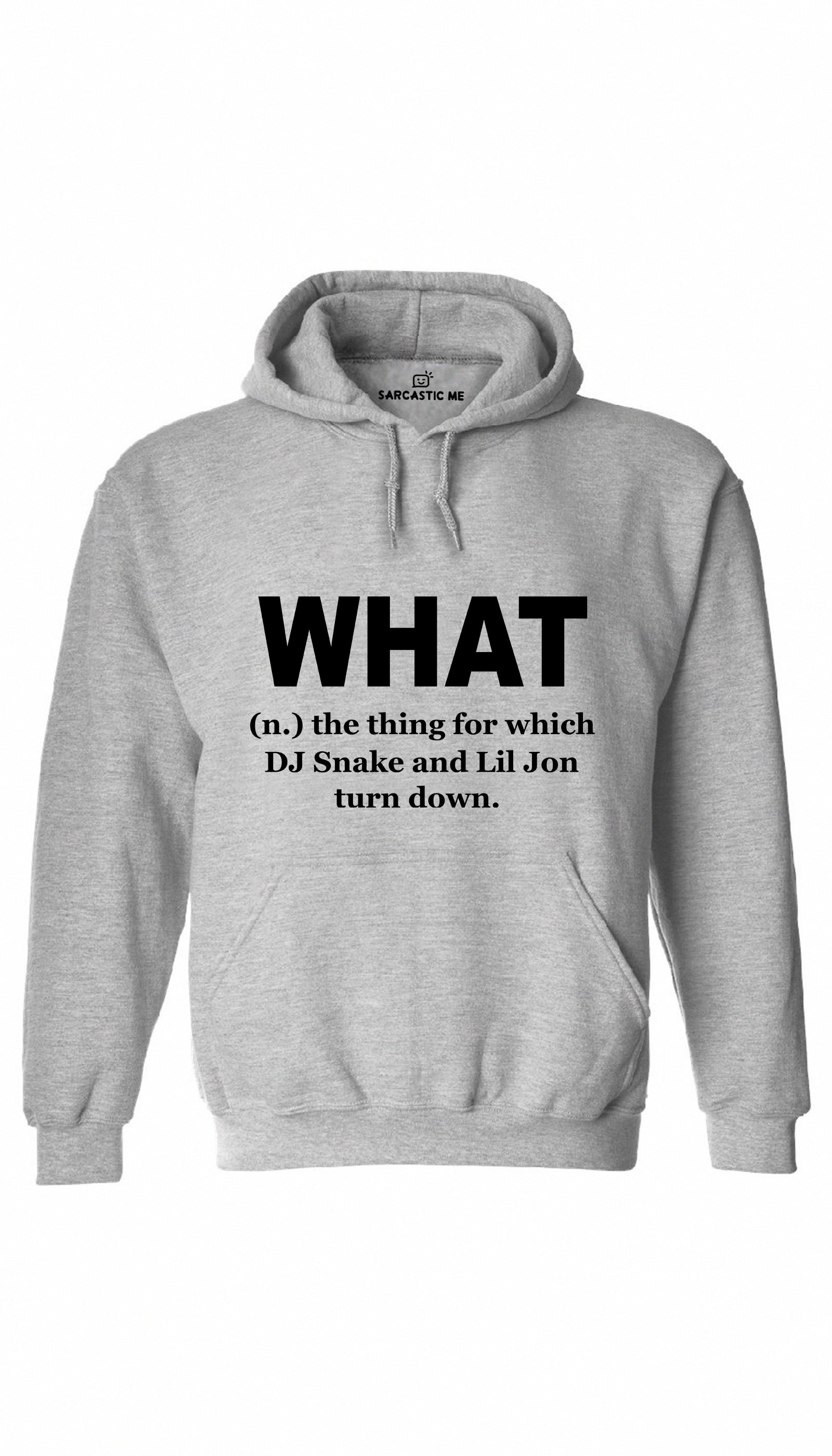 What DJ Snake And Lil Jon Turn Down Black Hoodie | Sarcastic ME