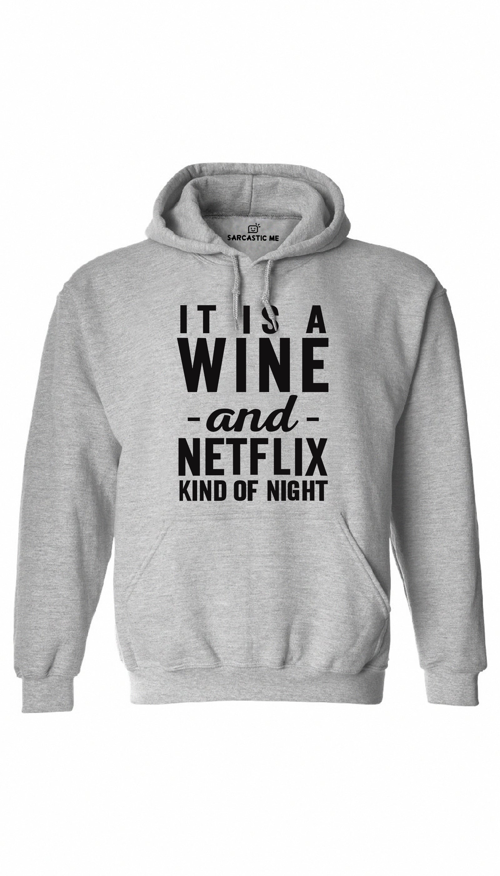 Wine And Netflix Kind Of Night Gray Hoodie | Sarcastic ME
