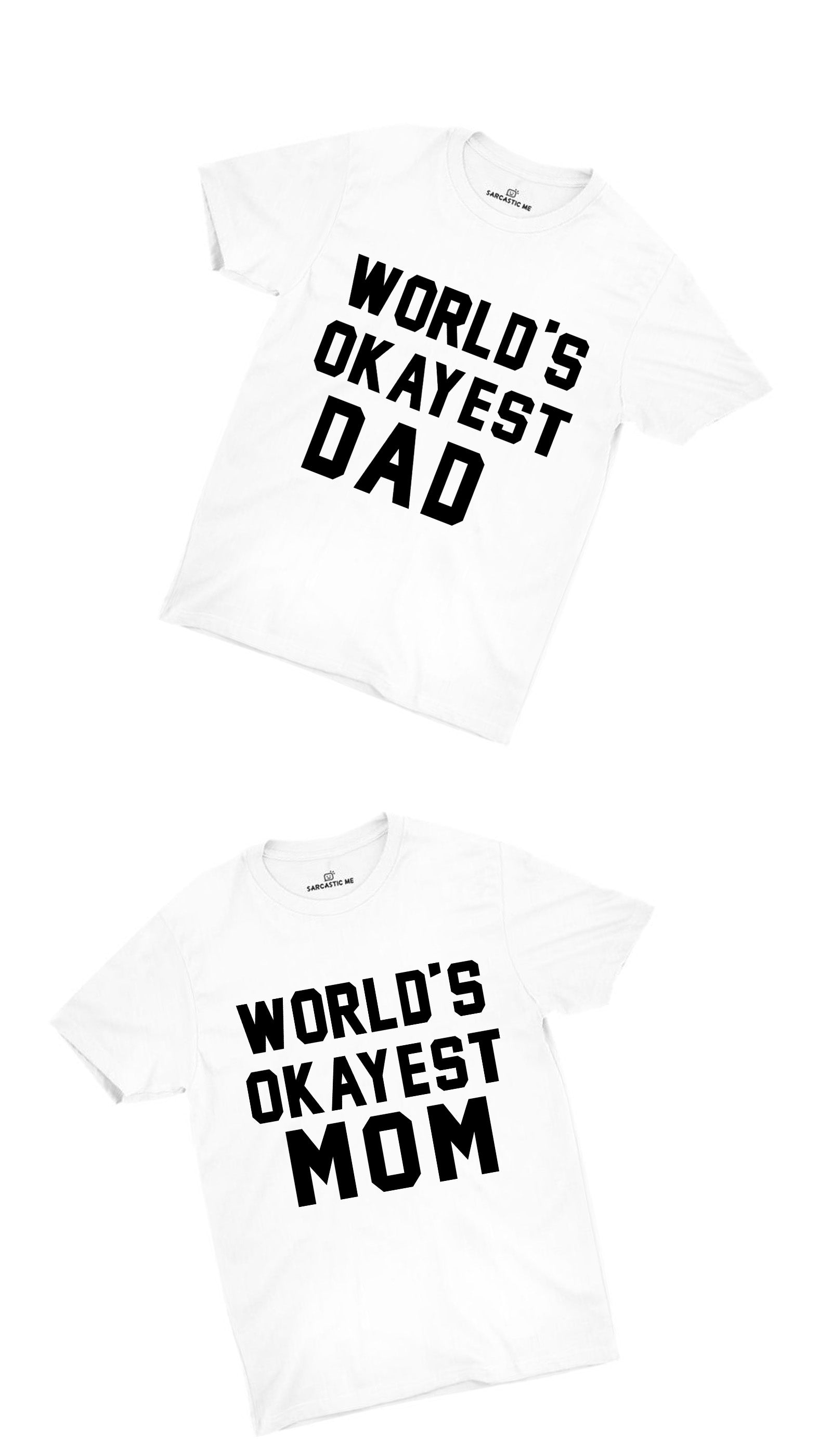 World's Okayest Dad & Mom White Couples Unisex T-shirt Set | Sarcastic ME