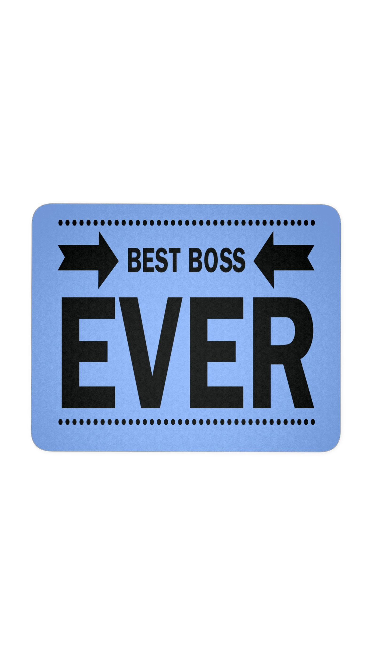Best Boss Ever Blue Mouse Pad | Sarcastic ME