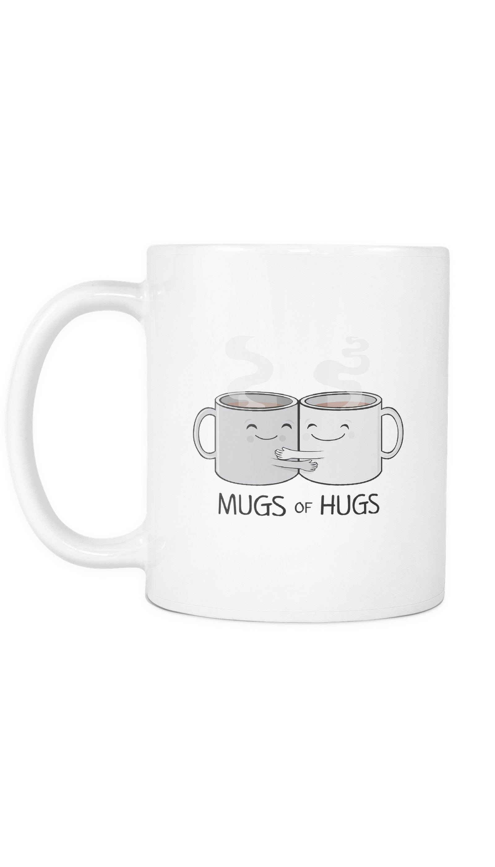 Mugs Of Hugs White Mug | Sarcastic Me