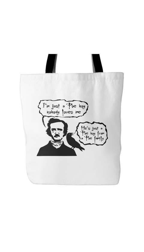 I'm Just A Poe Boy Nobody Loves Me White Tote Bag | Sarcastic Me