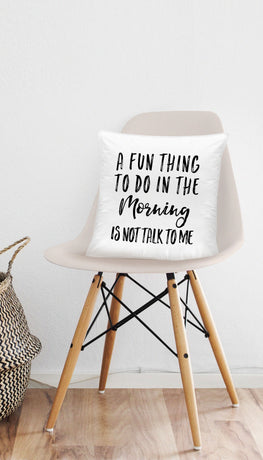 A Fun Thing To Do In The Morning Funny & Clever Home Throw Pillow Gift | Sarcastic ME
