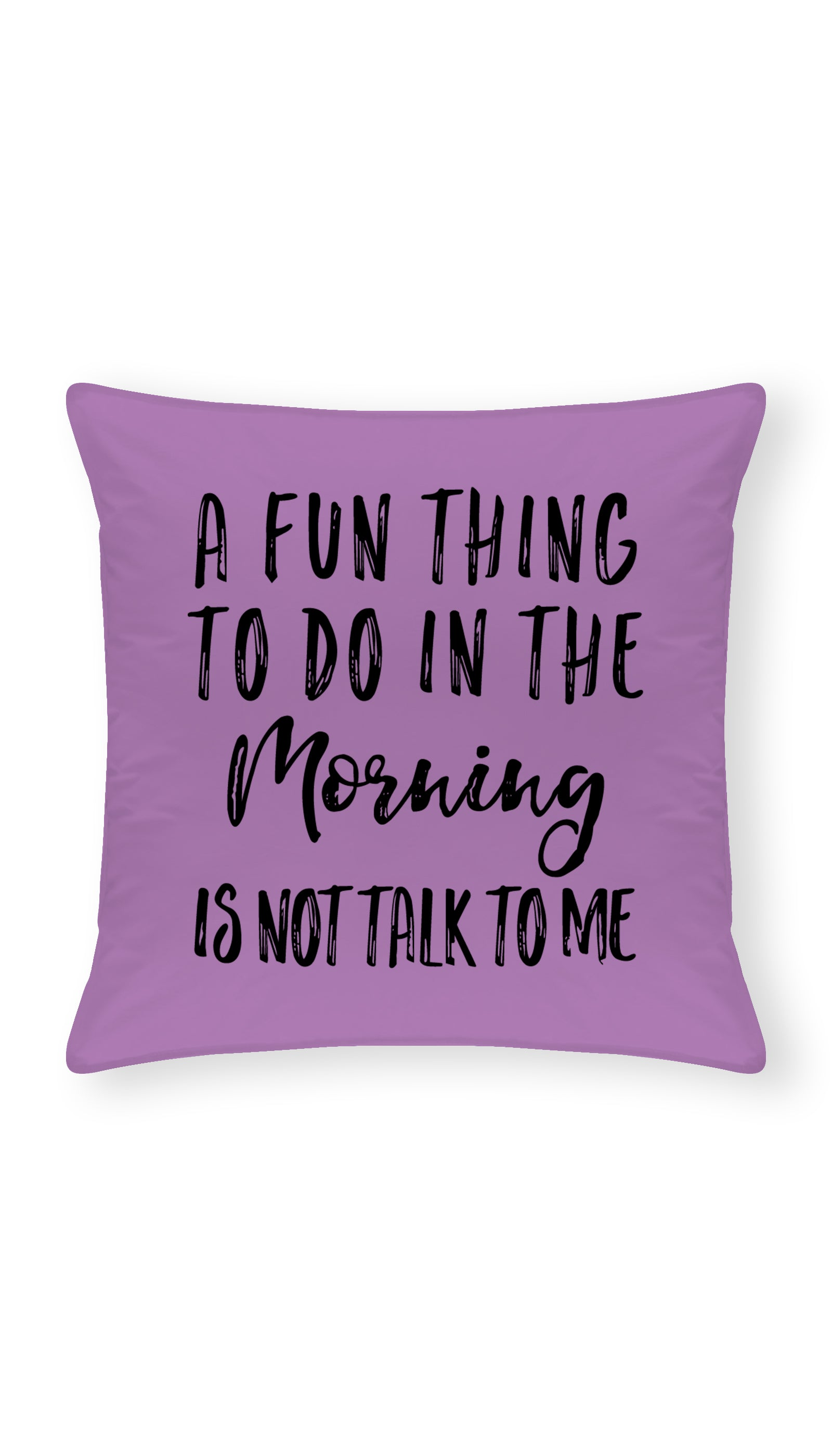 A Fun Thing To Do In The Morning Throw Pillow | Sarcastic ME