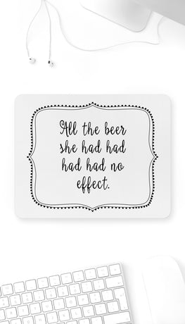 All The Beer Had Had Had Funny Office Mouse Pad