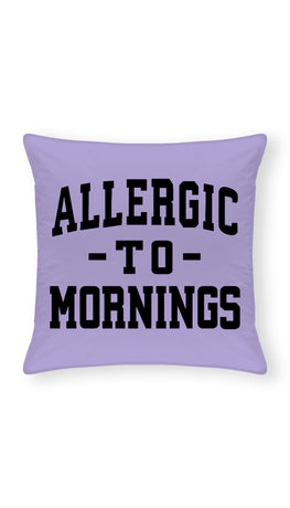 Allergic To Mornings Throw Pillow | Sarcastic ME
