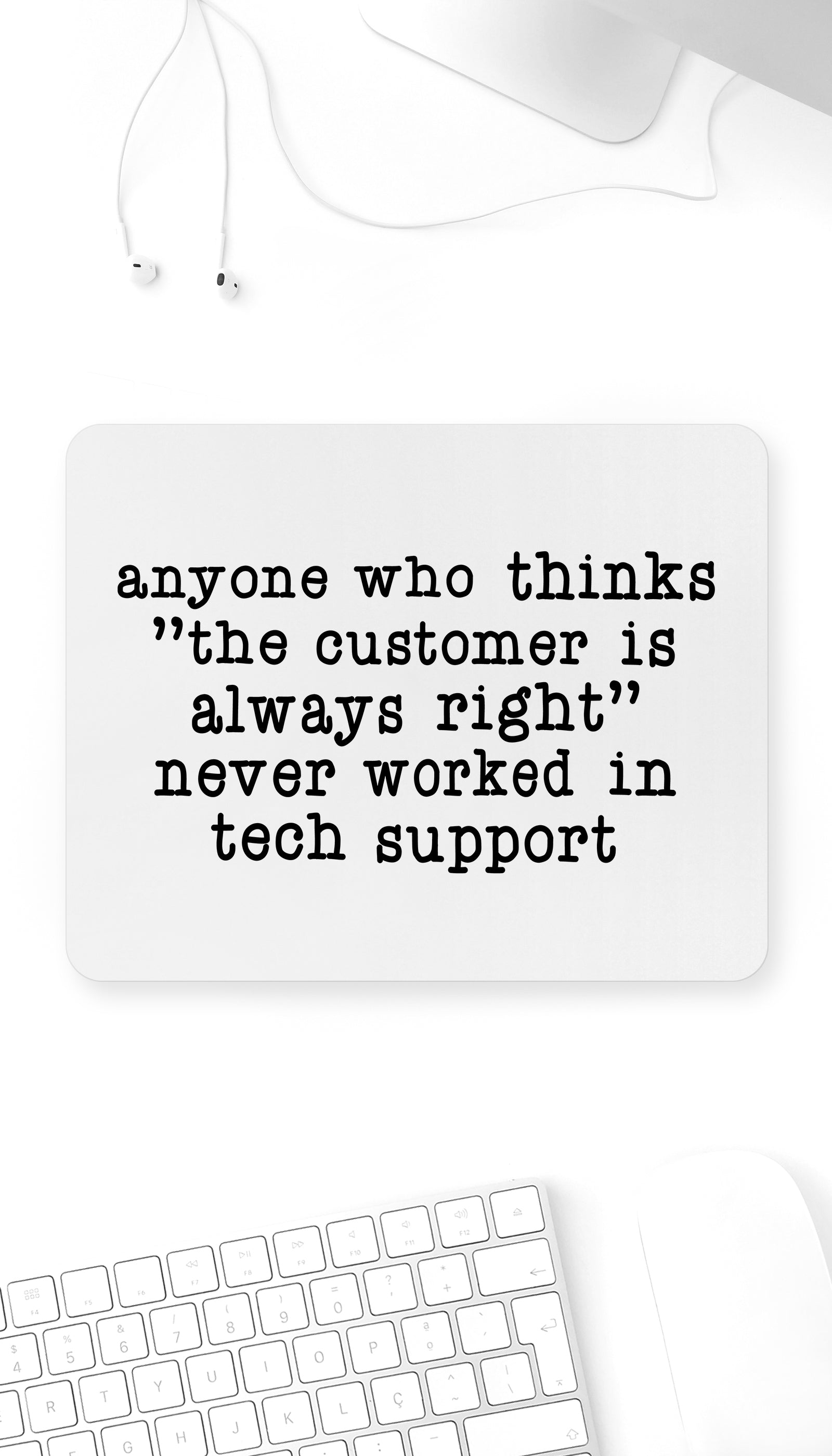 Anyone Who Thinks Customer Is Always Right Funny Office Mouse Pad