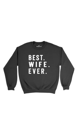 Best. Wife. Ever. Black Unisex Pullover Sweatshirt | Sarcastic Me