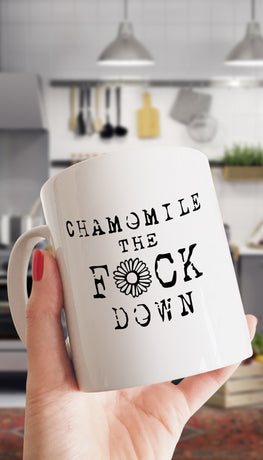 Chamomile The Fck Down Funny & Clever Office Coffee Mug | Sarcastic ME