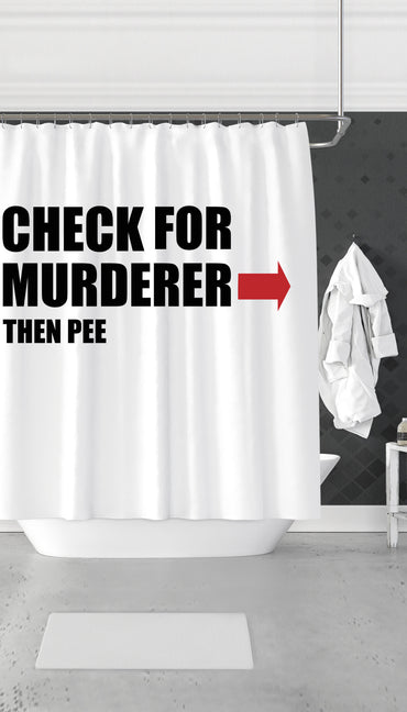 Check For Murderer & Then Pee Funny Dorm Shower Curtain | Sarcastic ME