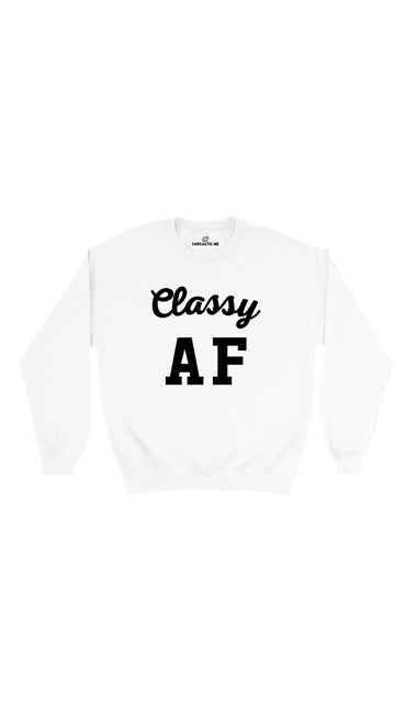 Classy AF White Unisex Pullover Sweatshirt | Sarcastic Me