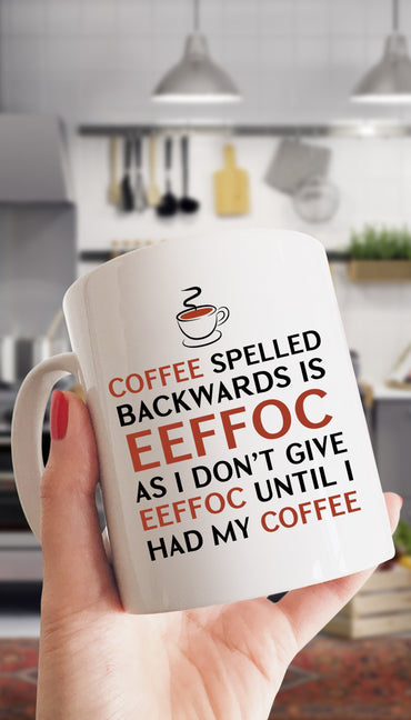 Coffee Spelled Backwards Funny Coffee Mug | Sarcastic Me