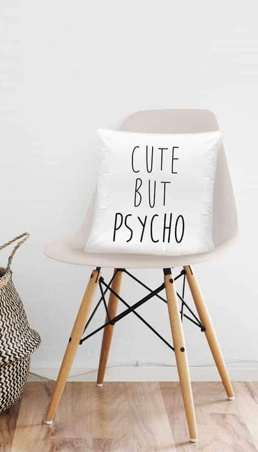 Cute But Psycho Funny Home Throw Pillow