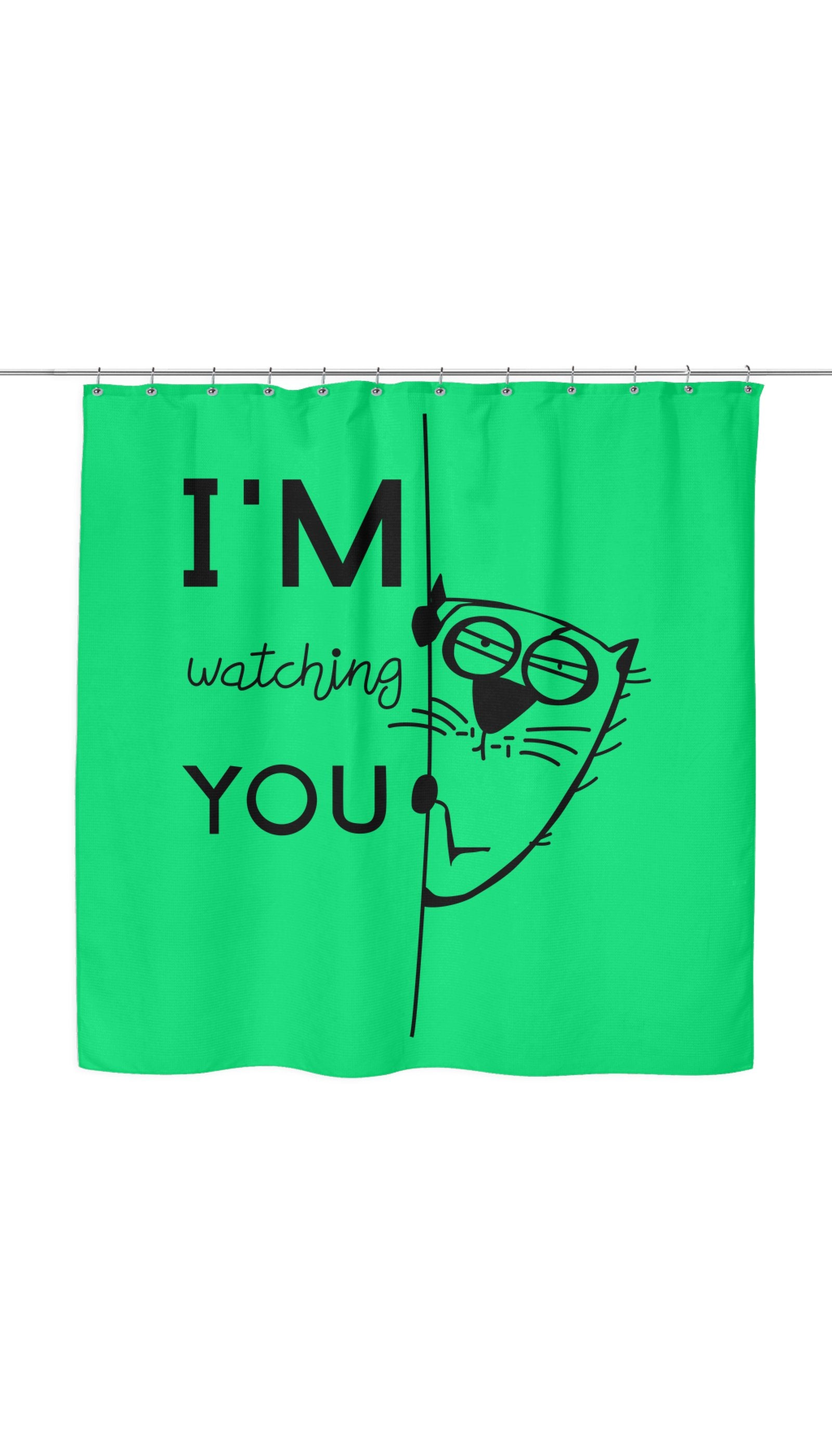 I'm Watching You Shower Curtain