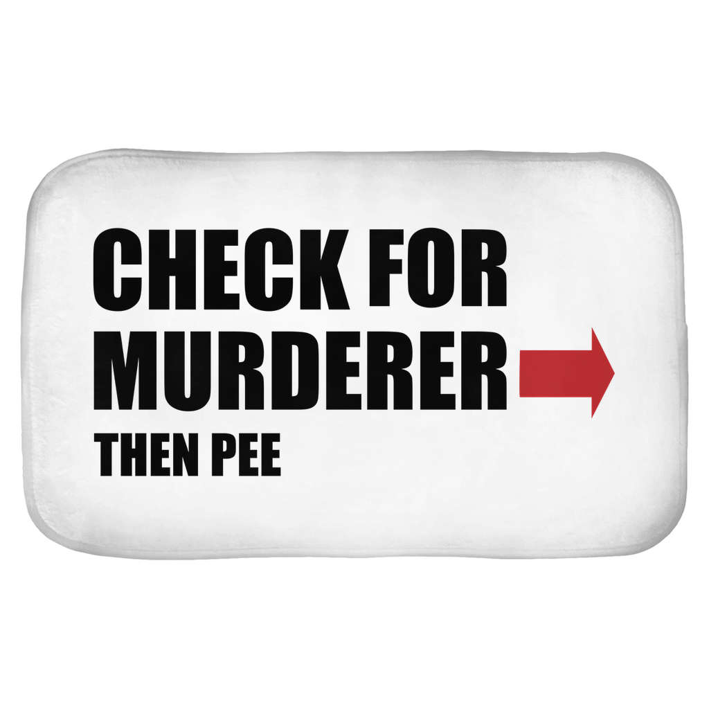 Check For Murderer Then Pee Bath Mats