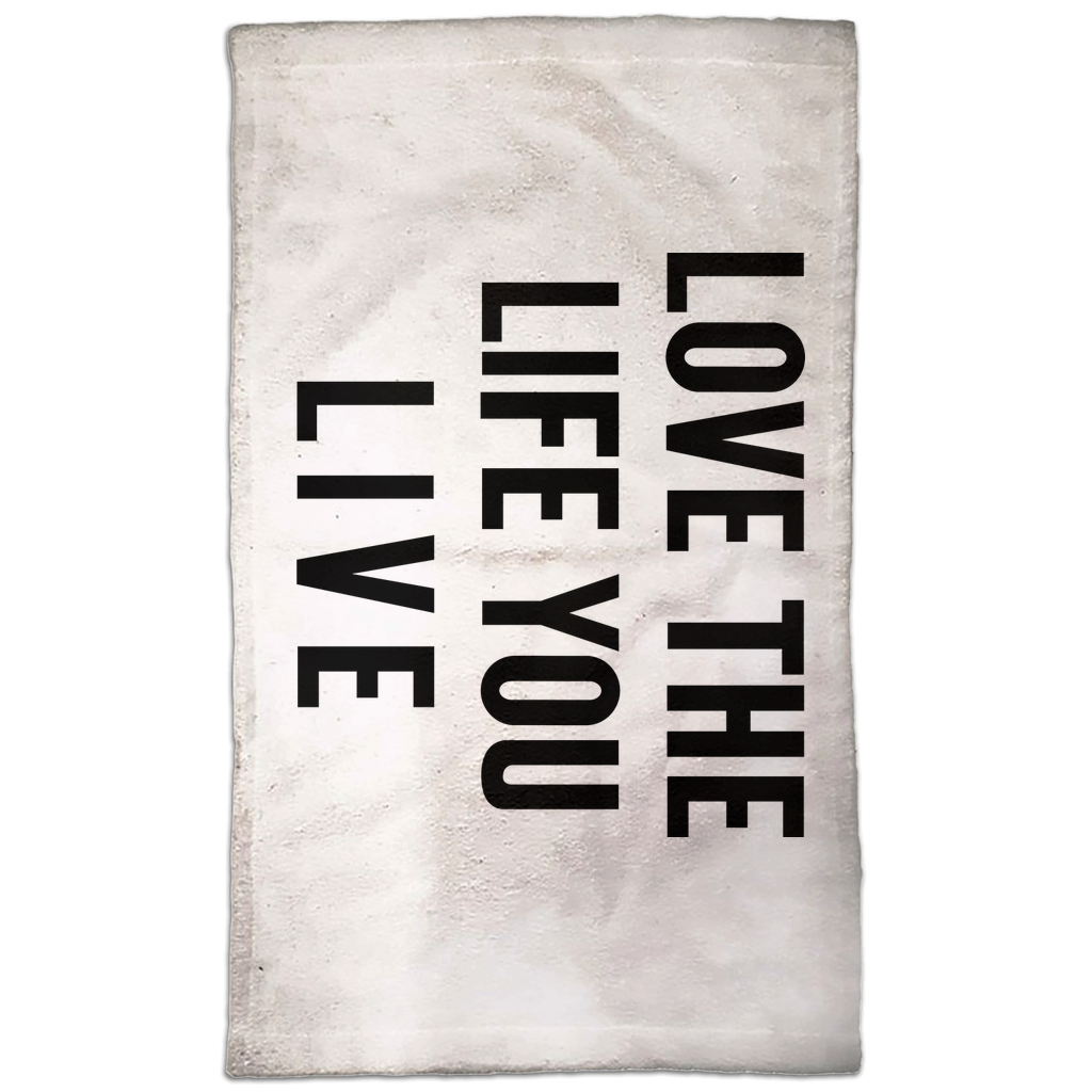 Love The Life You Live Hand Towel