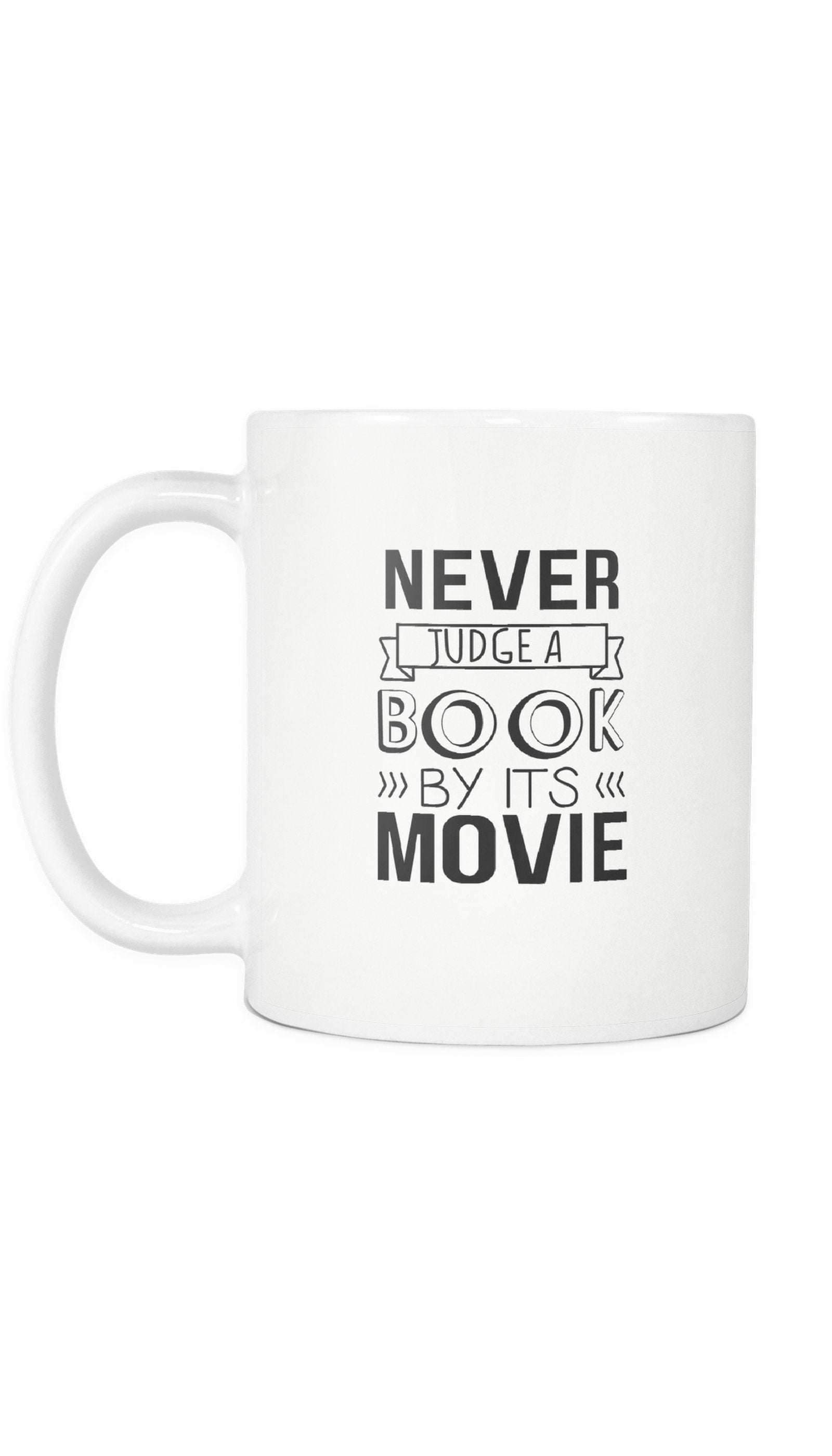 Never Judge A Book By Its Movie White Mug | Sarcastic ME