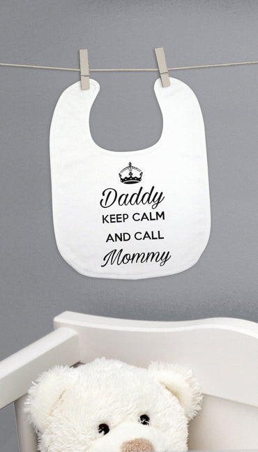 Daddy Keep Calm And Call Mommy Funny & Clever Baby Bib Gift | Sarcastic ME