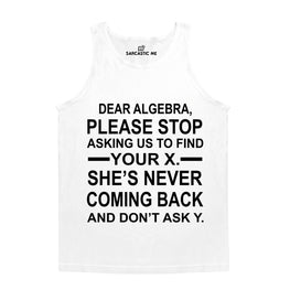 Dear Algebra Please Stop White Unisex Tank Top | Sarcastic Me