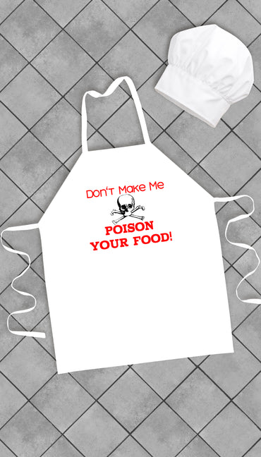 Don't Make Me Poison Your Food Funny Kitchen Apron | Sarcastic Me