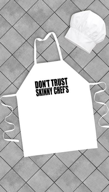 Don't Trust Skinny Chefs Funny Kitchen Apron | Sarcastic Me