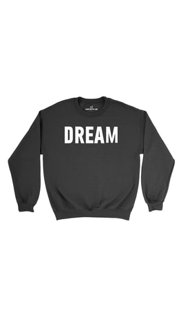 Dream Black Unisex Pullover Sweatshirt | Sarcastic Me