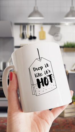 Drop It Like It's Hot Tea Bag Mug | Sarcastic Me