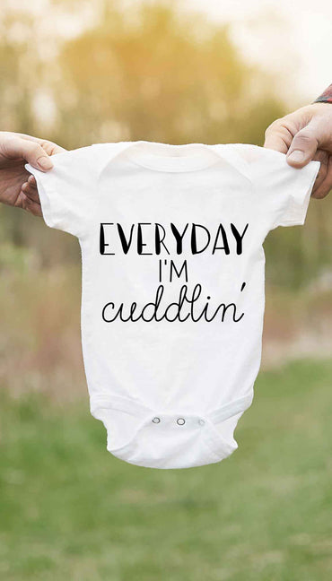 Everyday I'm Cuddlin' Cute & Funny Baby Infant Onesie