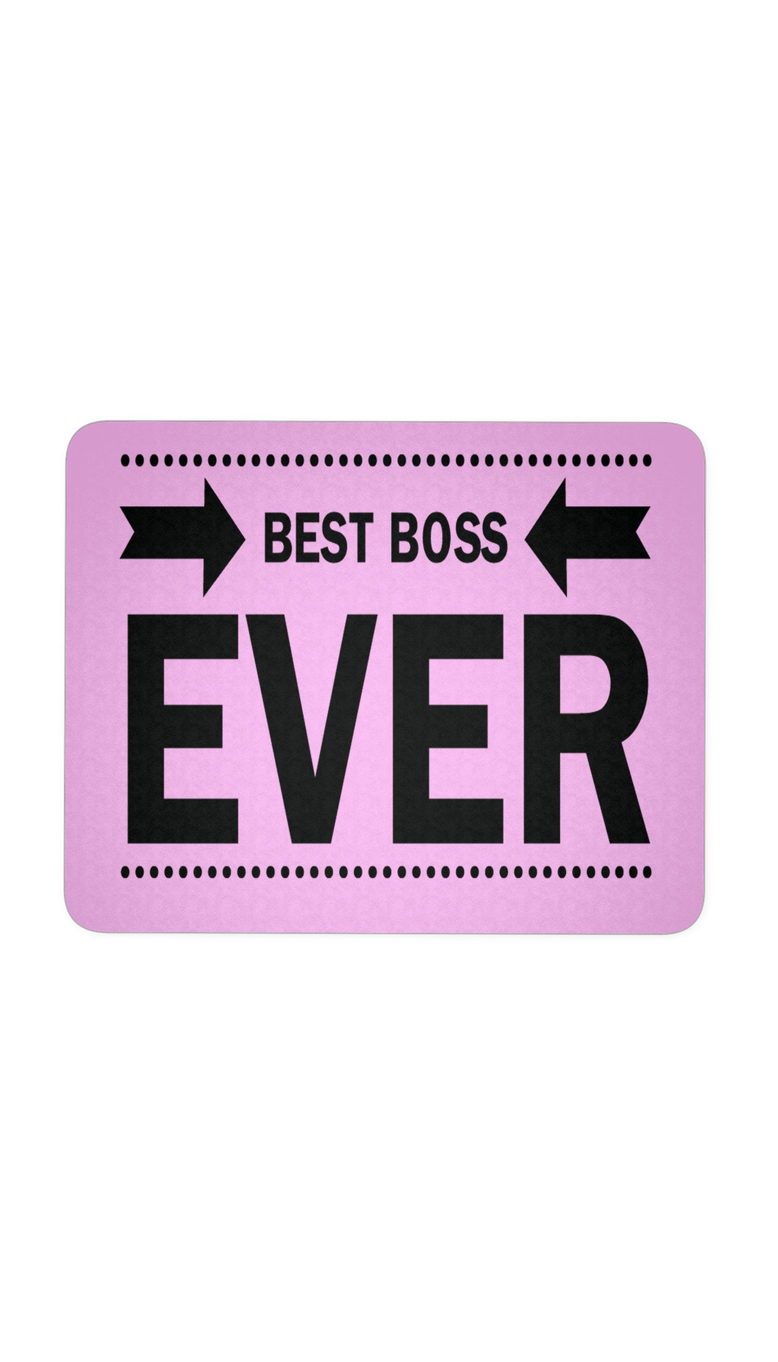 Best Boss Ever Pink Mouse Pad | Sarcastic ME