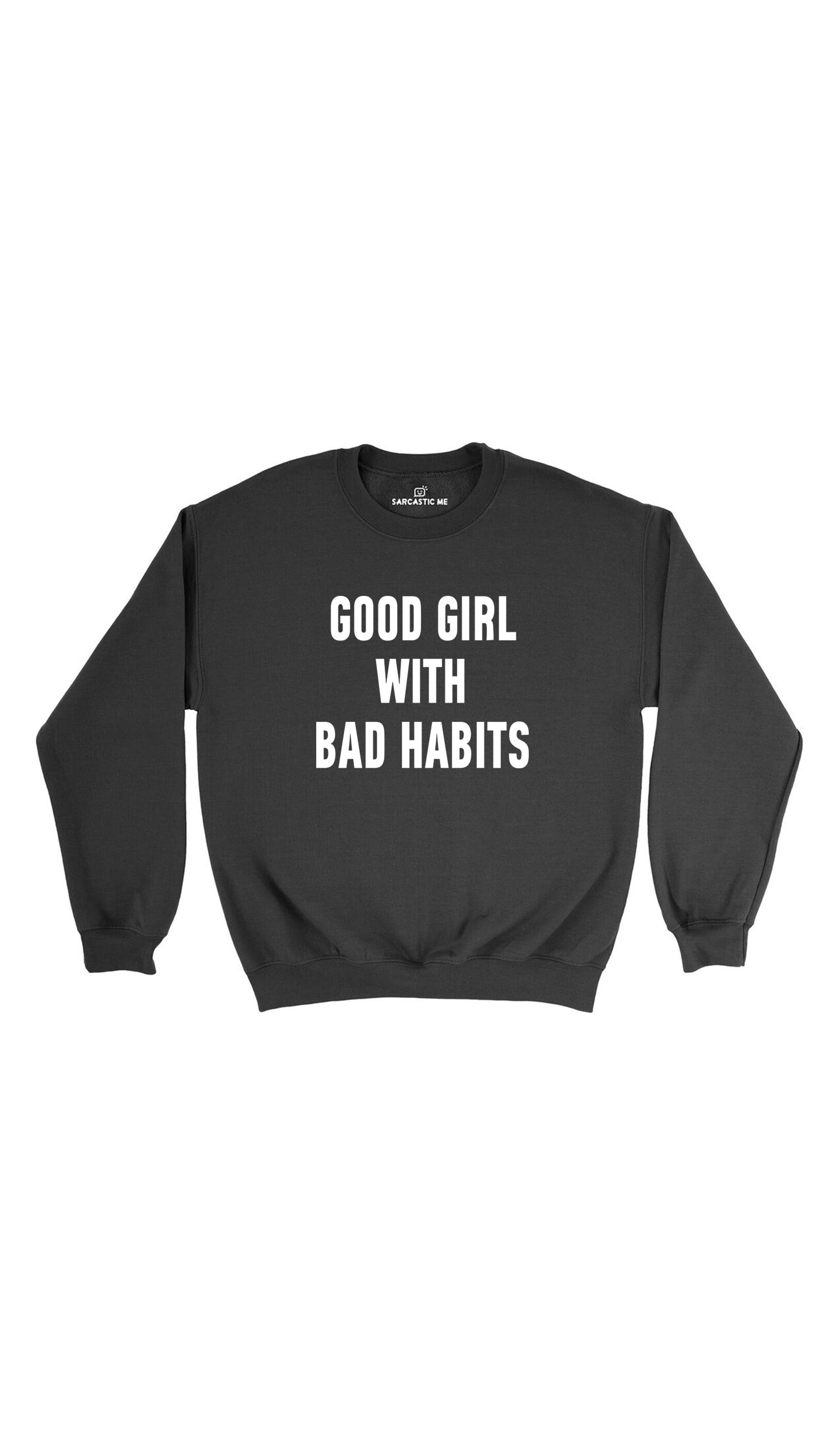 Good Girl With Bad Habits Black Unisex Pullover Sweatshirt | Sarcastic Me