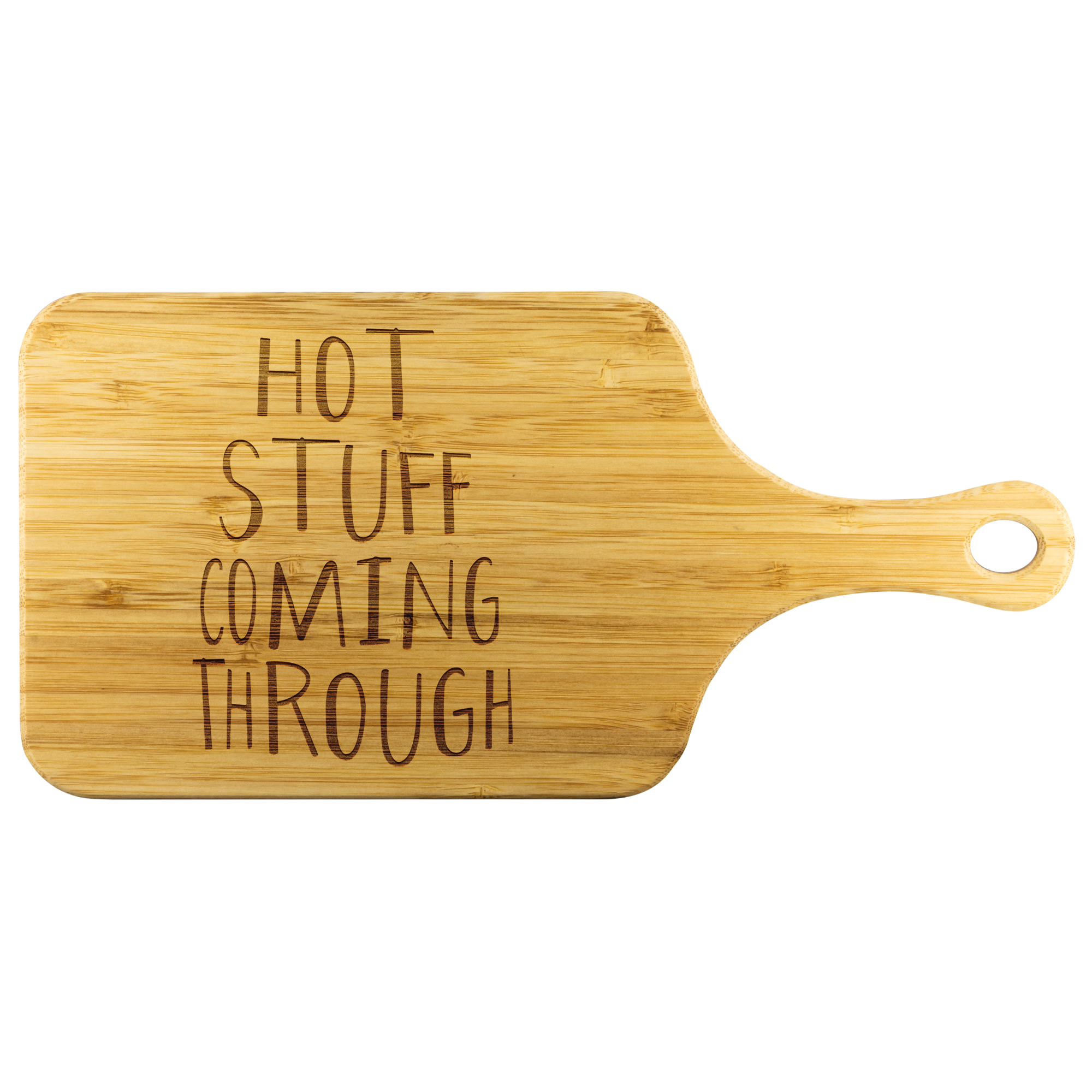 Hot Stuff Coming Through Funny Wood Cutting Board | Sarcastic Me