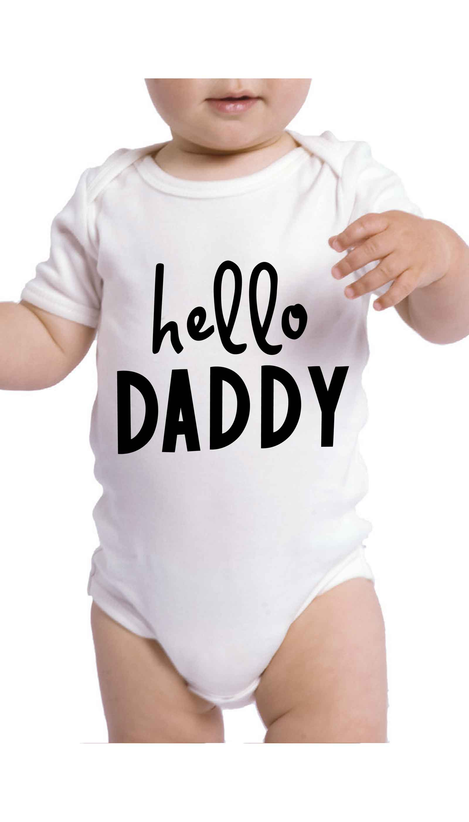 Hello Daddy Cute & Funny Baby Infant Onesie