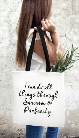 I Can Do All Things Through Sarcasm & Profanity Funny & Clever Tote Bag Gift | Sarcastic ME