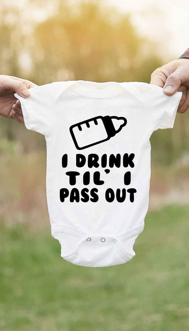 I Drink Til' I Pass Out Cute & Funny Baby Infant Onesie | Sarcastic ME