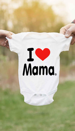 I Love Mama Cute & Funny Baby Infant Onesie | Sarcastic ME