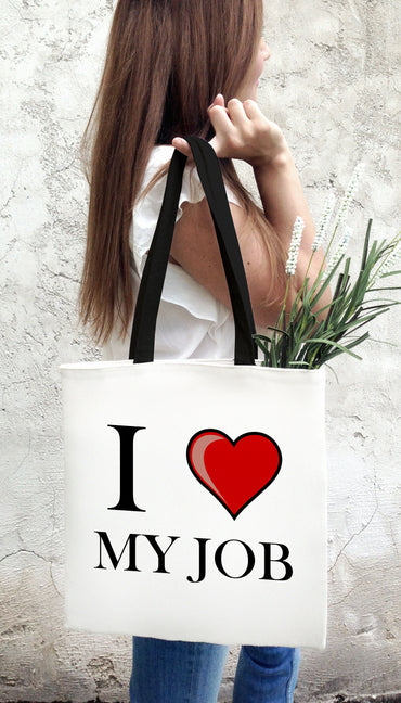 I Love My Job Funny & Clever Tote Bag Gift | Sarcastic ME