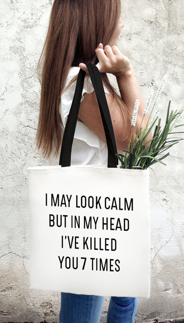I May Look Calm But In My Head Funny & Clever Tote Bag Gift | Sarcastic ME