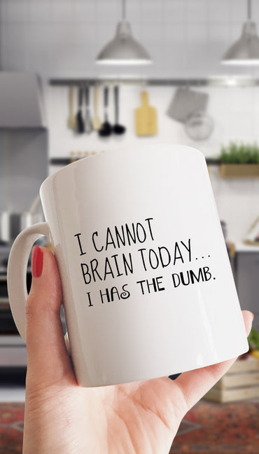 I Cannot Brain Today White Mug | Sarcastic ME