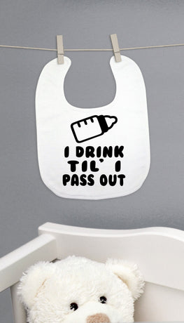 I Drink Til' I Pass Out Bib | Sarcastic ME