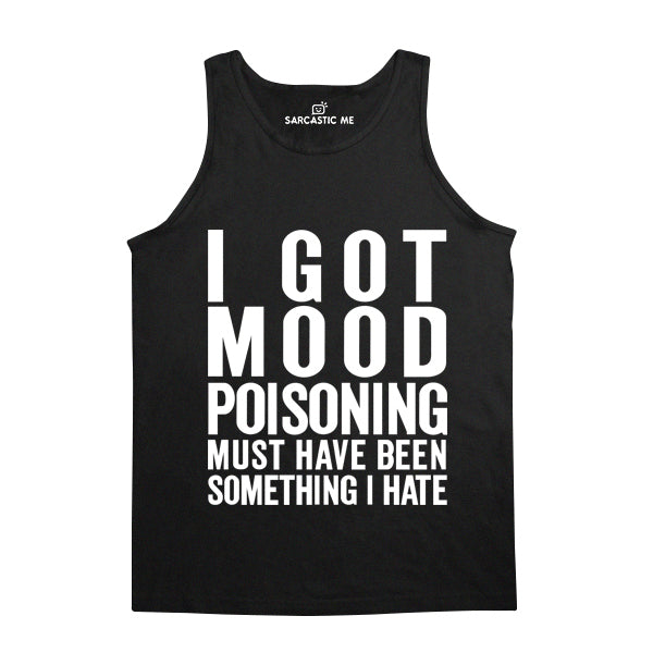 I Got Mood Poisoning Black Unisex Tank Top | Sarcastic Me