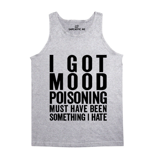I Got Mood Poisoning Gray Unisex Tank Top | Sarcastic Me