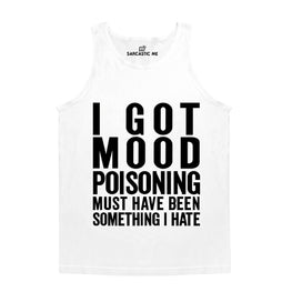 I Got Mood Poisoning White Unisex Tank Top | Sarcastic Me