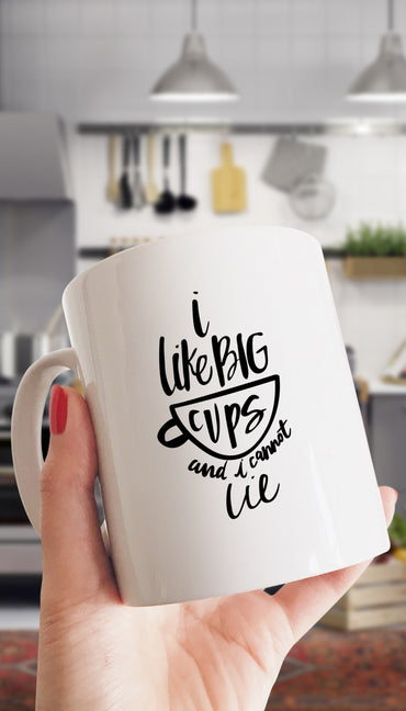 I Like Big Cups And I Cannot Lie White Mug | Sarcastic Me