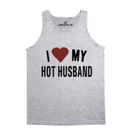 I Love My Hot Husband Gray Unisex Tank Top | Sarcastic Me