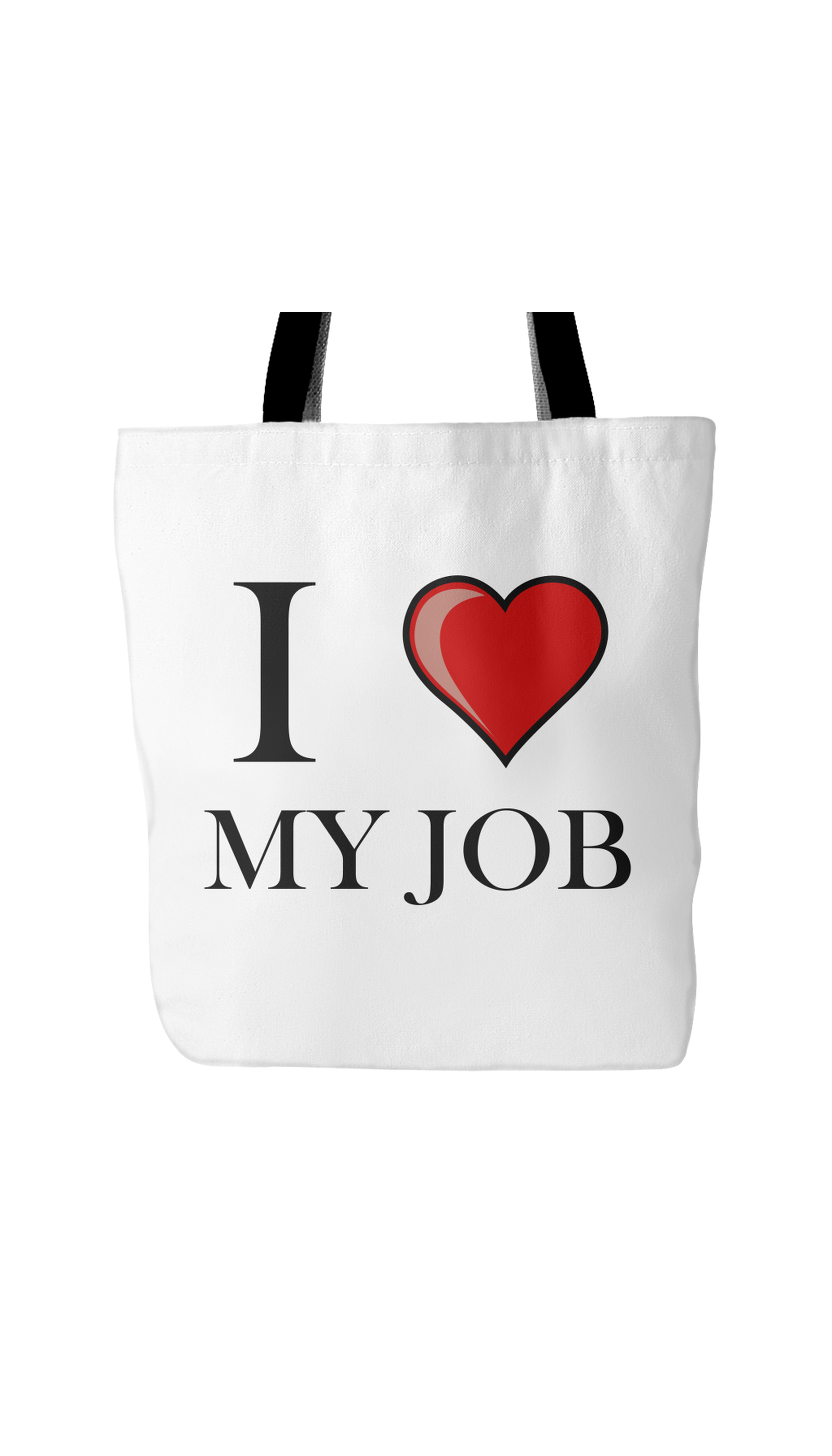 I Love My Job White Tote Bag | Sarcastic Me