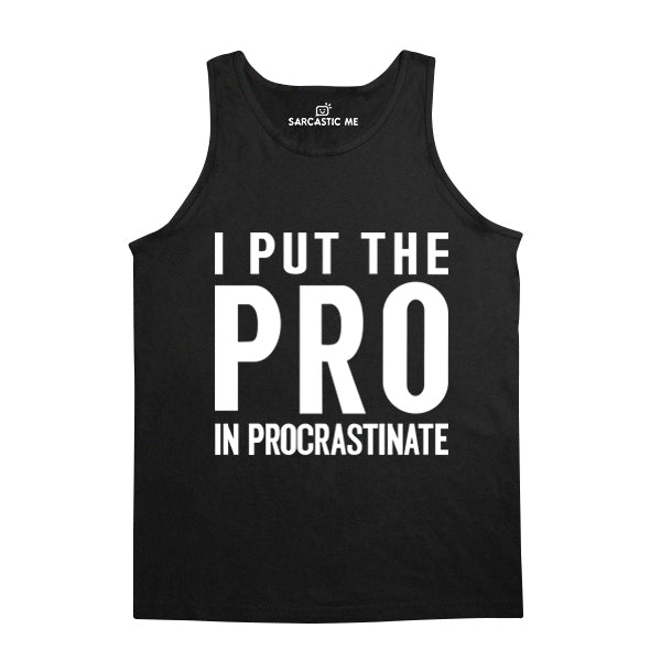 I Put The Pro In Procrastinate Black Unisex Tank Top | Sarcastic Me