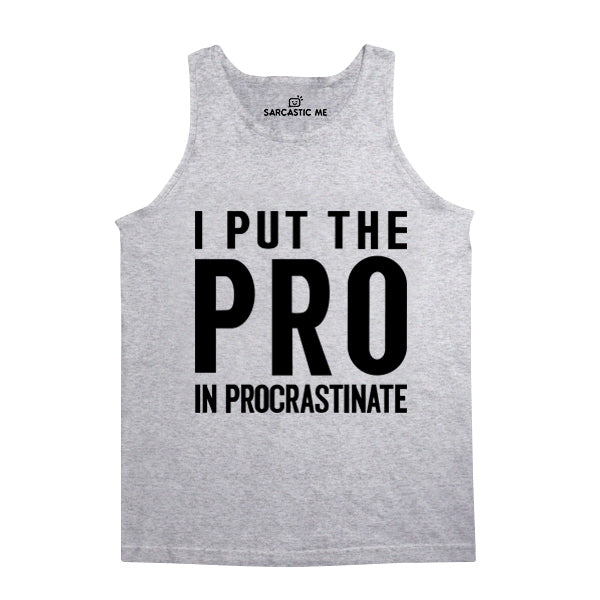 I Put The Pro In Procrastinate Gray Unisex Tank Top | Sarcastic Me
